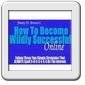 Become WILDLY Successful